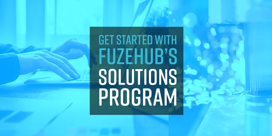Get Started with FuzeHub's Solutions Program