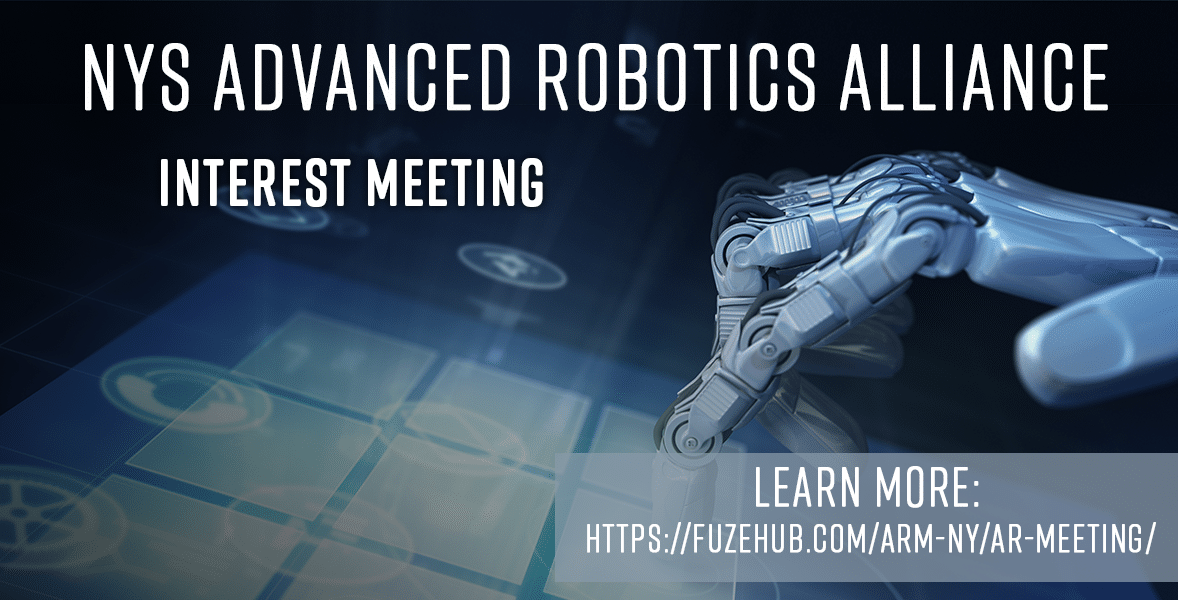 NYS Advanced Robotics Alliance, Interest Meeting, Learn more https://fuzehub.com/arm-ny/ar-meeting/, picture of a robot hand touching a screen