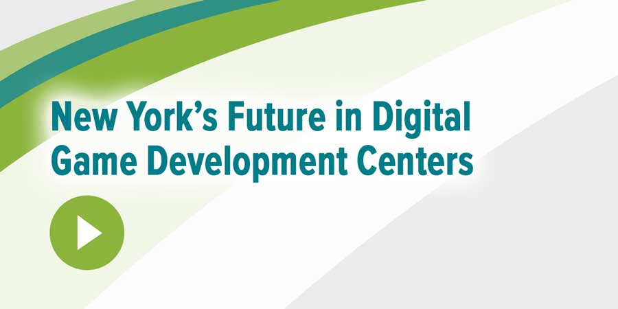 New York's Future in Digital Game Development Centers