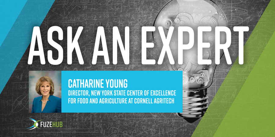 Ask an Expert, Catharine Young, Director, New York State Center of Excellence for Food and Agriculture at Cornell Agritech