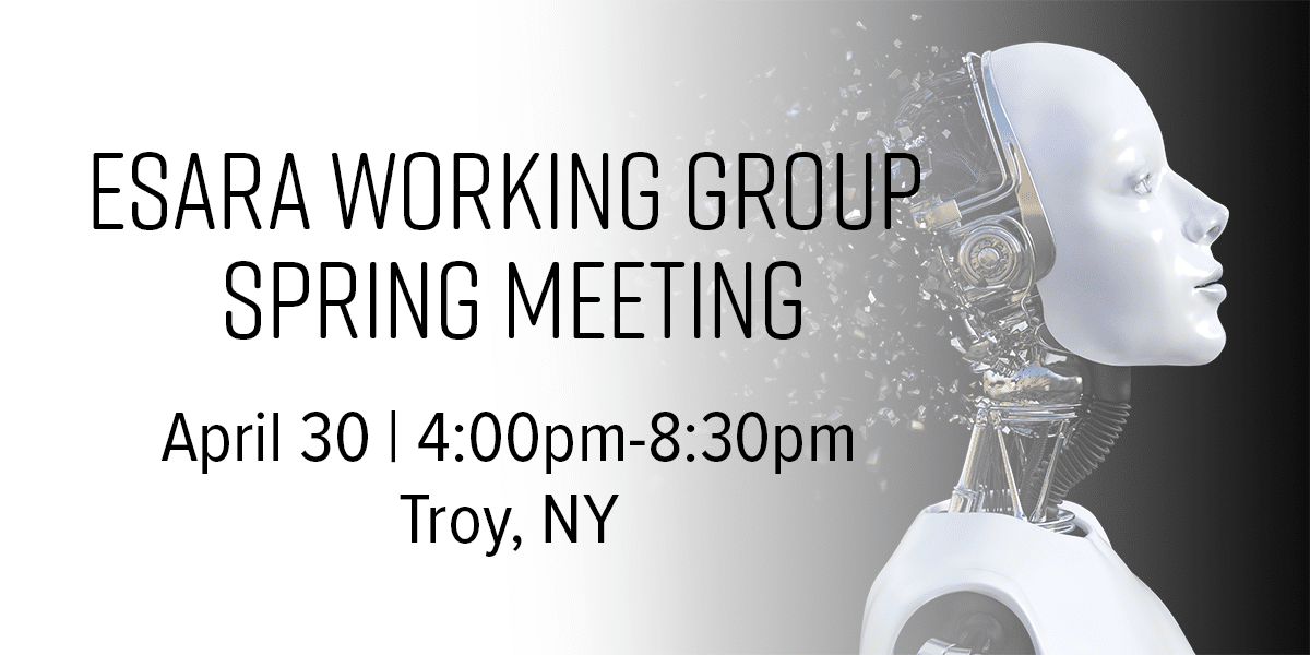 ESARA Working Group Spring Meeting, April 30, 4pm-8:30pm, Troy, NY